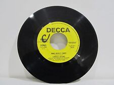 "45 RECORD 7""- SORRELLS PICKARD - WHO REALLY CARES"