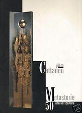 PIERO CATTANEO # Metastorie 50 anni di scultura # Bolis