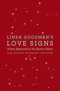 Linda Goodman's Love Signs : A New Approach to the Human Heart by Linda Goodman