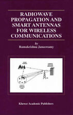 Radiowave Propagation and Smart Antennas for Wireless Communications (The