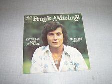 FRANK MICHAEL 45 TOURS FRANCE JE TE DIS ADIEU