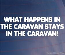 WHAT HAPPENS IN THE CARAVAN STAYS in the caravan Funny Car/Van/Window Sticker