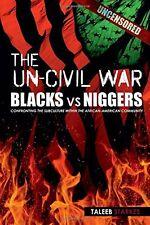 The Un-Civil War: BLACKS vs NIGGERS: Confronting the Subculture
