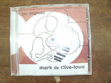 MARK DE CLIVE LOWE Six degrees CD