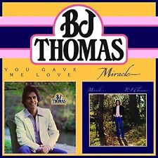 You Gave Me Love (When Nobody Gave Me a Prayer)/Miracle  B.J. Thomas NEW CD