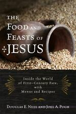 Religion in the Modern World Ser.: The Food and Feasts of Jesus : Inside the...