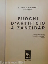 FUOCHI D ARTIFICIO A ZANZIBAR Pierre Benoit Maura Chinazzi Eli 1957 I ediz di