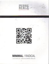 BERGE MINIMAL / RADICAL ART DESIGN Grim Kjaerholm Kuramata Severen Staccioli Cat
