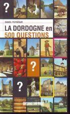 LA DORDOGNE EN 500 QUESTIONS