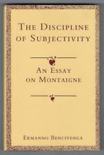 The Discipline of Subjectivity : An Essay on Montaigne 1990 1st edition Hardback
