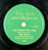 Wally Fowler - Scarce Private Label Gospel 78 RPM - Lead Me Gently Home A12
