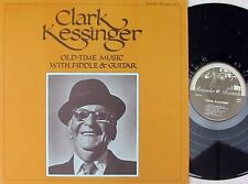 Clark Kessinger ORIG US LP Old time music with fiddle NM '72 Rounder Bluegrass