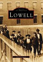 Lowell [Images of America] [MA] [Arcadia Publishing]