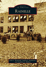 Rainelle [Images of America] [WV] [Arcadia Publishing]