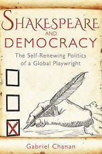 Shakespeare and Democracy: The Self-Renewing Politics of a Global Playwright, Go