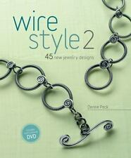 Wire Style 2 : 45 New Jewelry Designs by Denise Peck (2011, Paperback)