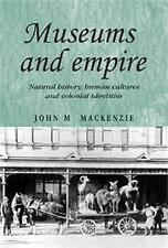 Museums and empire: Natural history, human cultures and colonial identities (St