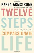 Twelve Steps to a Compassionate Life by Karen Armstrong, (Paperback), Anchor , N