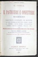 Manuai Hoepli - G. Ciocca - Il pasticciere e confettiere moderno - ed. 1914