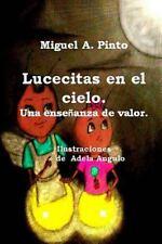 Lucecitas en el Cielo : Un Cuento Pequeñito by Miguel Pinto (2015, Paperback)
