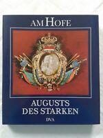 Am Hofe August des Starken Wissenswertes rund um Hof und Hofstaat Sachsen 1989