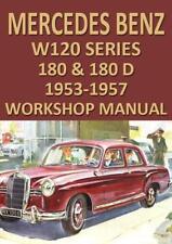 MERCEDES BENZ WORKSHOP MANUAL: W120 SERIES 180 & 180D 1953-1957