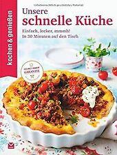 Kochen & Genießen Unsere schnelle Küche: Einfach, l... | Buch | Zustand sehr gut