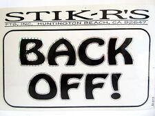 BACK OFF! - New Bumper Sticker by Stik-R's