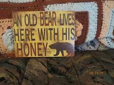 RARE NOSTAIGIC  NEW Wooden Welcome Sign AN OLD BEAR LIVES HERE WITH HIS HONEY