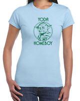 199 Yoda is my homeboy womens T-shirt movie star jedi wars geek darth vader cool