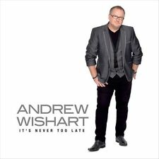 ANDREW WISHART - IT'S NEVER TOO LATE (NEW CD)