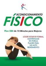 Acondicionamiento Fisico - Plan Xbx de 12 Minutos para Mujeres (2015, Paperback)
