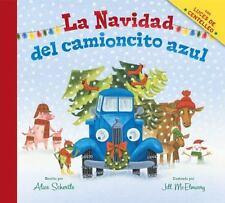 LA NAVIDAD DEL CAMIONCITO AZUL / LITTLE BLUE TRUCK'S CHRISTMAS - SCHERTLE, ALICE