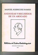 Manuel Rodriguez Ramos Andanzas Y Recuerdos De Un Abogado Puerto Rico BAP 1980