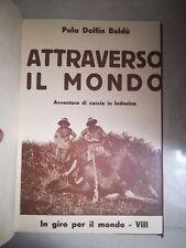 ATTRAVERSO IL MONDO AVVENTURE DI CACCIA IN INDOCINA BOLDU' 1938