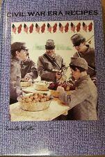 CIVIL WAR Era Recipes by Camile LaCalla 152page HardBack