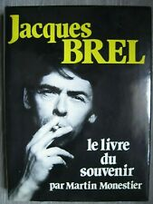 JACQUES BREL Le Livre du Souvenir par Martin Monestier 255 Pages 33 cm sur 25 cm