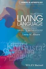 Primers in Anthropology: Living Language : An Introduction to Linguistic...