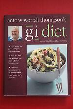 ANTONY WORRALL THOMPSON'S GI DIET - Over 100 Low-GI recipes (HC/DJ, 2005)