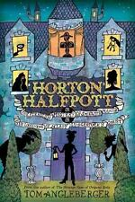 Horton Halfpott: Or, the Fiendish Mystery of Smugwick Manor c2011 NEW Hardcover