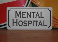 Mental Hospital Metal Sign