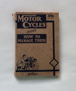 Motor Cycles and How To Manage Them 30th Edition 1946