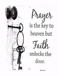 PRAYER Is the Key to Heaven...FAITH Unlocks the Door 9X12 Novelty Aluminum Sign