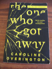 THE ONE WHO GOT AWAY by CAROLINE OVERINGTON   PUB 2017 GREAT THRILLER
