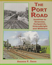 PORT ROAD HISTORY Scottish Steam Railway Line NEW Dumfries Stranraer Portpatrick