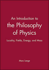 Good, An Introduction to The Philosophy of Physics: Locality, Fields, Energy, an