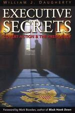 Executive Secrets: Covert Action and the Presidency Daugherty, William J. Hardc