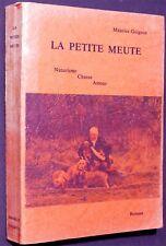 M. Goigoux - La petite meute 1984 AUVERGNE Saône-et-Loire NATURISME Chasse 1984