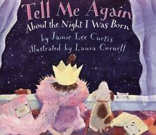 Tell Me Again about the Night I Was Born by Jamie Lee Curtis (2000, Paperback)