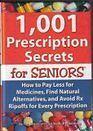 1,001 Prescription Secrets for Seniors: How to Pay